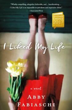 I liked my life - Abby Fabiaschi