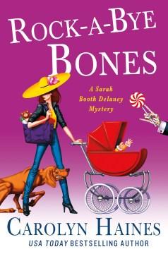 Rock-a-Bye Bones A Sarah Booth Delaney Mystery - Carolyn Haines