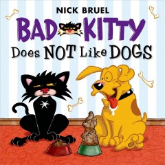 Bad kitty does not like dogs. Nick Bruel. - Nick Bruel