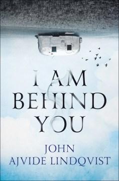 I am behind you - John Ajvide Lindqvist