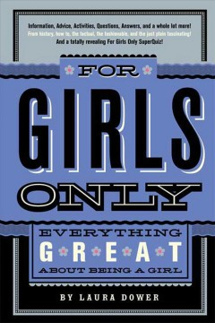 For Girls Only Everything Great About Being a Girl - Laura Dower