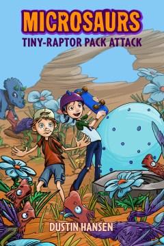 Tiny-raptor pack attack - Dustin Hansen
