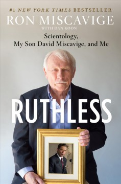 Ruthless Scientology, My Son David Miscavige, and Me - Ron Miscavige