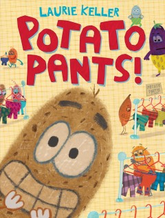 Potato pants! - Laurie Keller