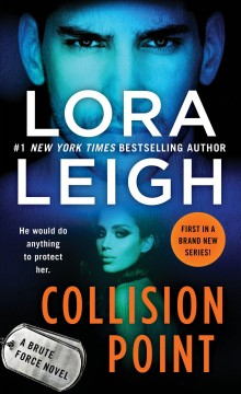 Collision point : a Brute Force novel - Lora Leigh