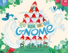 Go big or go gnome! - Kirsten Mayer