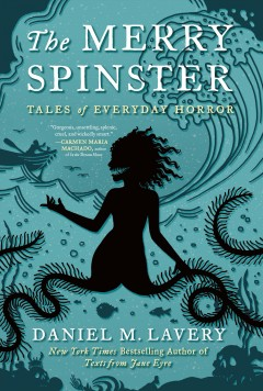 Merry Spinster : Tales of Everyday Horror - Mallory Ortberg