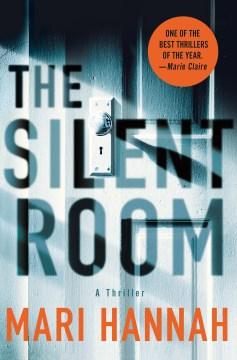 The silent room : a thriller - Mari Hannah