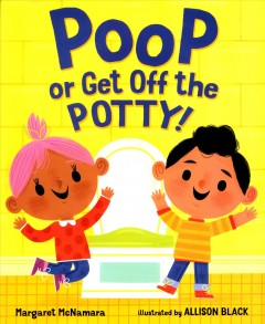 Poop or get off the potty! - Margaret McNamara