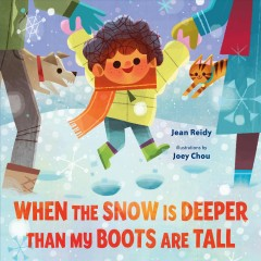 When the snow is deeper than my boots are tall - Jean Reidy