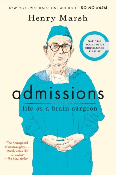Admissions : life as a brain surgeon  / Henry Marsh - Henry Marsh