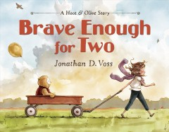 Brave enough for two - Jonathan D Voss