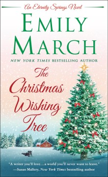 The Christmas Wishing Tree An Eternity Springs Novel : - Emily March