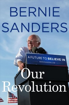 Our Revolution A Future to Believe In - Bernie Sanders