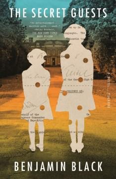 The secret guests : a novel - Benjamin Black
