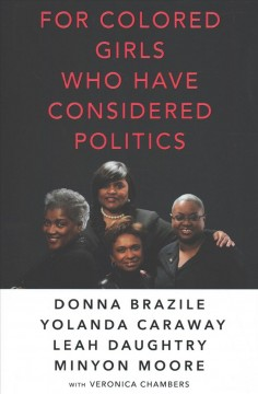 For colored girls who have considered politics - Donna Brazile