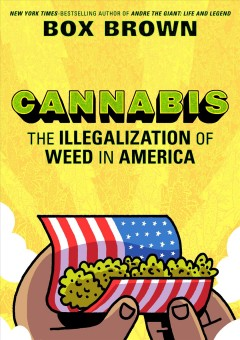 Cannabis : The Illegalization of Weed in America - Box Brown
