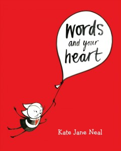 Words and your heart - Kate Jane Neal