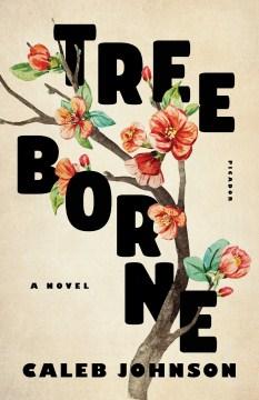 Treeborne - Caleb (Caleb Rick) Johnson