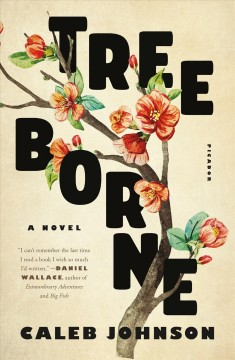 Treeborne : a novel - Caleb (Caleb Rick) Johnson