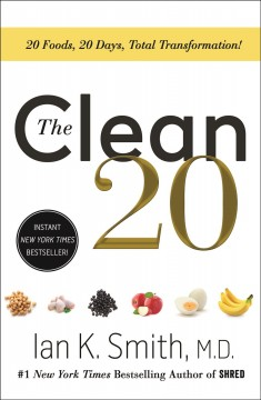 The clean 20 : 20 foods, 20 days, total transformation - Ian Smith