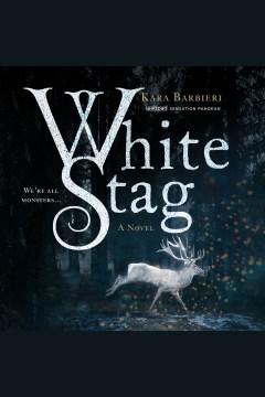 White stag : a novel - Kara Barbieri