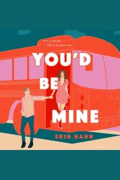 You'd be mine : a novel - Erin Hahn