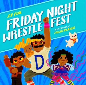 Friday Night Wrestlefest - Jennifer Fox