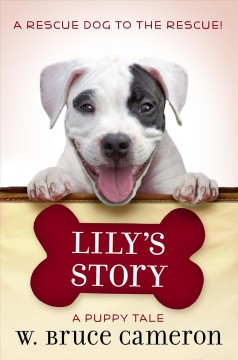 Lily's story : a puppy tale - W. Bruce Cameron