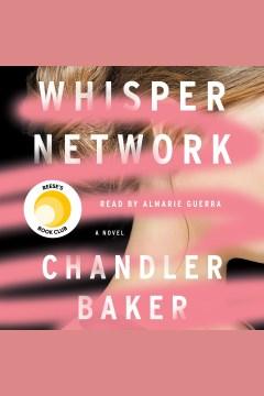 Whisper network : a novel - Chandler Baker
