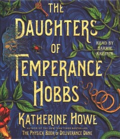 The daughters of Temperance Hobbs : a novel - Katherine Howe