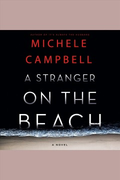 A stranger on the beach : a novel - Michele Campbell