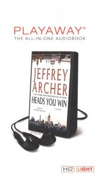 Heads you win : a novel - Jeffrey Archer