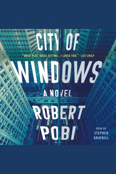 City of windows : a novel - Robert Pobi