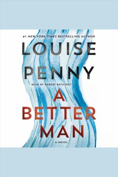 Better Man, A A Novel : - Louise Penny