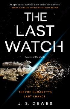 Last Watch - J. S Dewes