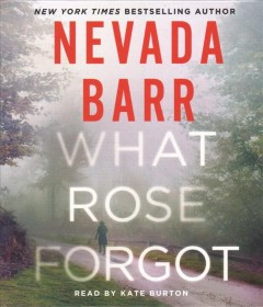 What Rose forgot - Nevada Barr