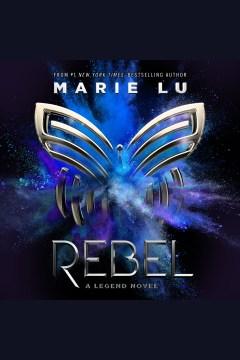 Rebel - Marie Lu