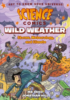 Science Comics: Wild Weather Storms, Meteorology, and Climate : - MK Reed