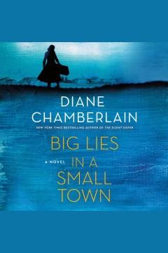 Big lies in a small town - Diane Chamberlain