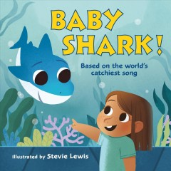 Baby shark : based on the world's catchiest song