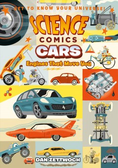 Science Comics: Cars Engines That Move You : - Dan Zettwoch