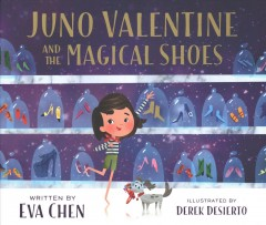Juno Valentine and the magical shoes - Eva Chen