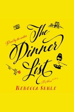 The dinner list : a novel - Rebecca Serle