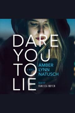 Dare you to lie - Amber Lynn Natusch