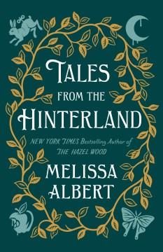 Tales from the hinterland - Melissa Albert