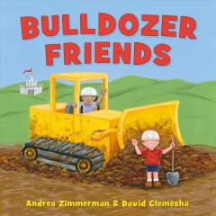 Bulldozer friends - Andrea Griffing Zimmerman