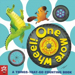 One more wheel : a things-that-go counting book - Colleen A. F Venable