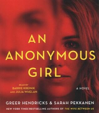 An anonymous girl - Greer Hendricks