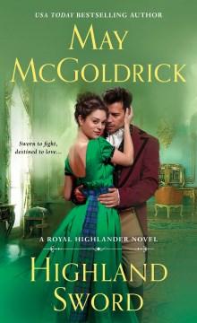 Highland Sword : A Royal Highlander Novel - May McGoldrick